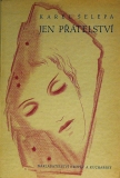 Toyen: Karel Šelepa – Jen přátelství (obálka, frontispice, 2 přílohové kresby), 1944, bibliofilie, vydavatel Kropáč a Kucharský Cena 800 Kč